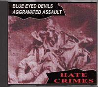 Blue Eyed Devils / Aggravated Assault Hate Crimes